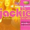 Jackie - Bz feat. Joanne bootleg