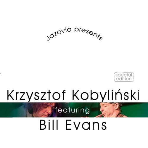 Krzysztof Kobyliński featuring Bill Evans