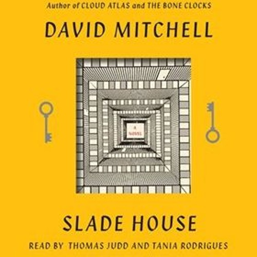 SLADE HOUSE By David Mitchell, Read By Thomas Judd, Tania Rodrigues