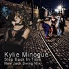 Step Back In Time (New Jack City Mix) - Kylie Minogue VS Gus