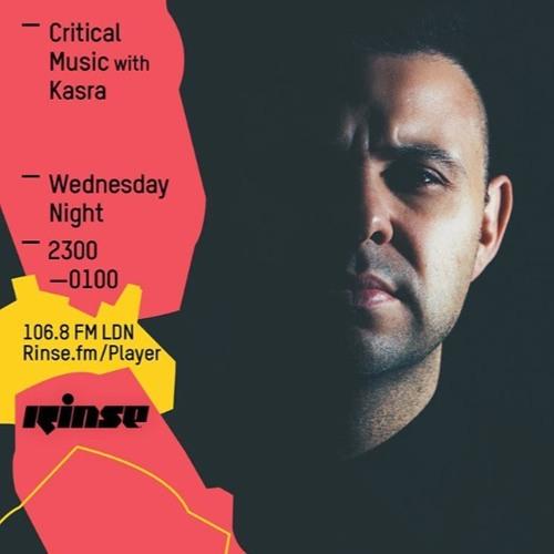 Critical Sound No.32   Rinse FM   Kasra   01.06.16