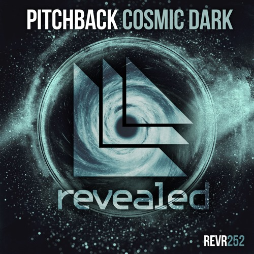 nice cheap superior quality buying new Pitchback - Cosmic Dark (OUT NOW!) by Revealed Recordings on ...