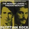 The Modern Lovers vs. Freddie Mercury: Egyptian Rock