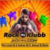 Jack Mazzoni - Rock The Klubb Pino Licata Dj & Andrew Dj Ft. Samuel Dj Remix