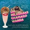 #91 - Cultura Queer e Black Com Rico Dalasam