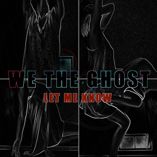"Spectra Music Group ""Let Me Know"" by We The Ghost #SpectraMusicGroup soundcloudhot"