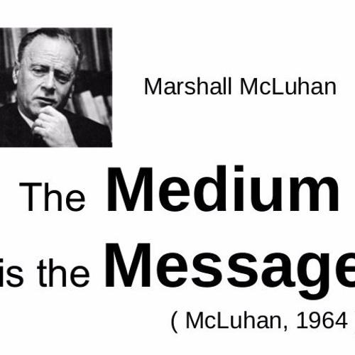 reaction to marshall mcluhans medium is