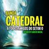 Banda Catedral - Quem Disse Que O Amor Pode Acabar