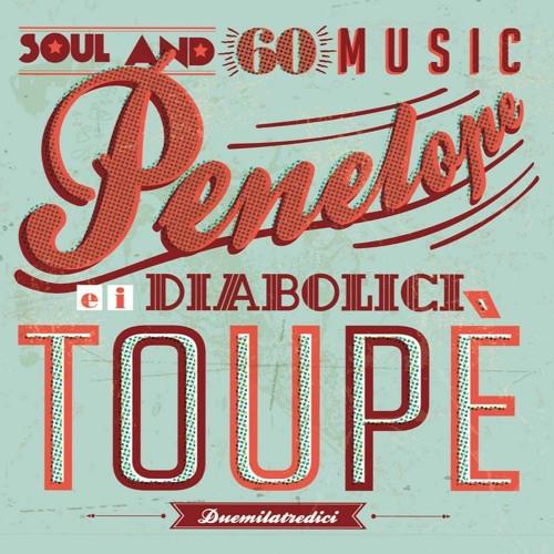 Penelope e i Diabolici Toupè - Soul and 60 music