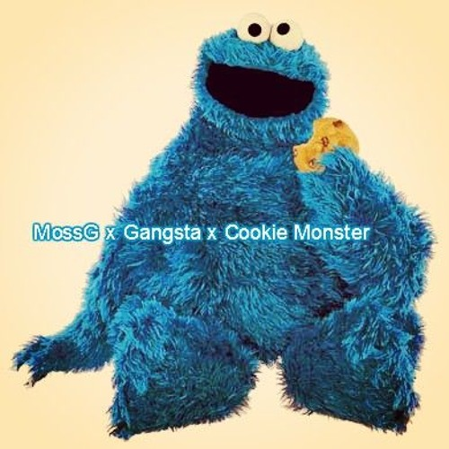 Mossg X Gangsta Cookie Monster By Dakidgangsta Da Kid Gangsta