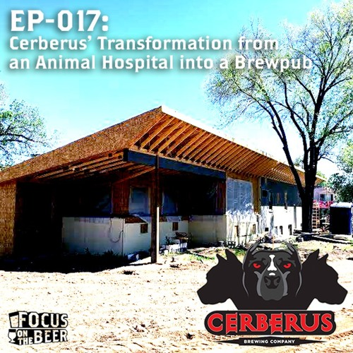 EP-017: Cerberus' transformation from an animal hospital to brewpub