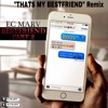 E.C. Marv Bestfriend Part 2 (Thats My Bestfriend REMIX) mp3