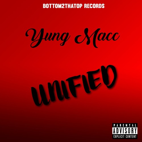 Bottom2thatop Records Yung Macc UNIFIED soundcloudhot