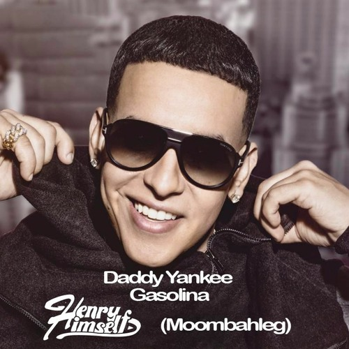 Daddy Yankee - Gasolina (Henry Himself Moombahleg)