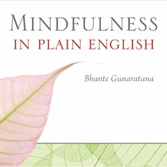 Mindfulness In Plain English by Bhante Henepola Gunaratana, Narrated by Edoardo Ballerini