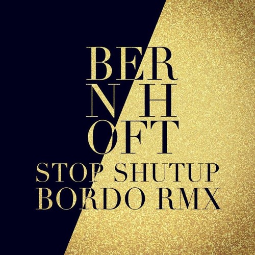 Bernhoft- Stop/Shut Up (Bordo Remix)