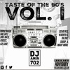 TASTE OF THE 90'S  VOL. 1