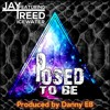 Posed to be Feat. Icewater Prod. Danny E.B