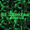 (Official) Ed Sheeran - Bloodstream (Remix)