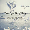 Tove Lo - Stay High (Prime Remix)