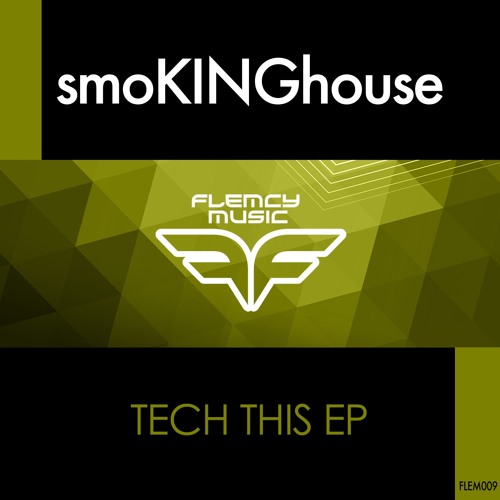 smoKINGhouse - Tech This EP [FLEM009]