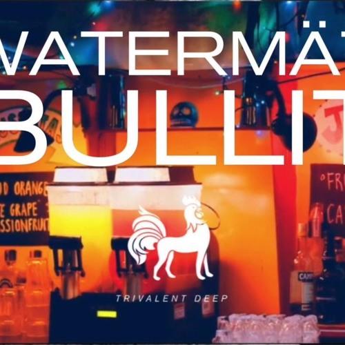 Watermät - Bullit (KlangSpiel Club Edit)