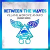 Drove Amaro & V!LLAMiLL - Between The Waves (OverSky Remix)