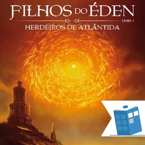 Caixa de Histórias 34: Filhos do Éden 1 – Herdeiros de Atlântida
