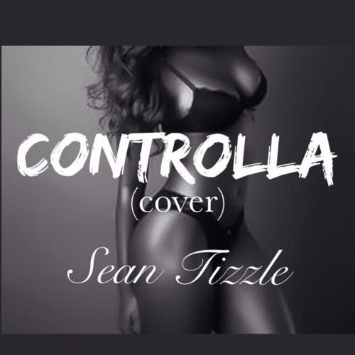 SEAN TIZZLE - CONTROLLA (Drake Cover)