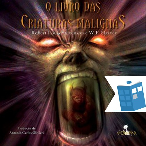 Caixa de Histórias 36: O Livro das Criaturas Malignas