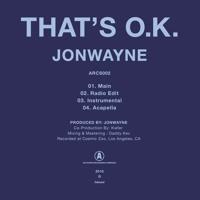 Jonwayne - That's Ok