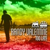 Randy Valentine - Too Late
