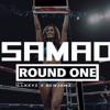 Round One- Samad  Prod Benjamz  X  Illkeyz