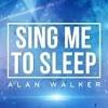 Alan Walker - Sing Me To Sleep Mp3