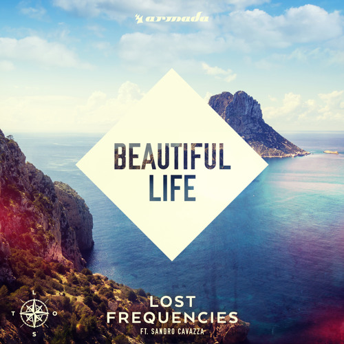 Beautiful Life – Lost Frequencies ft. Sandro Cavazza