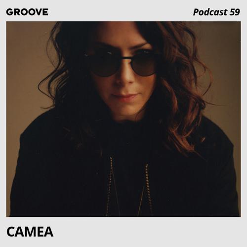 Groove  Podcast 59 - Camea