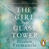 Girl In The Glass Tower by Elizabeth Fremantle (audiobook extract)