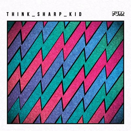 Think Sharp Kid