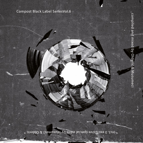 V.A. | Compost Black Label Series Vol. 6 | compiled & mixed by Olderic & Musumeci