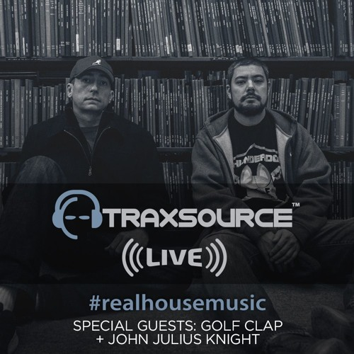 Traxsource LIVE! #69 with Golf Clap