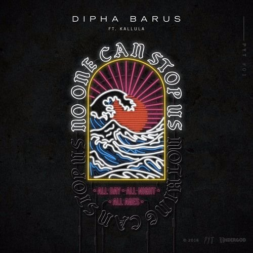 Dipha Barus Ft. Kallula - No One Can Stop Us