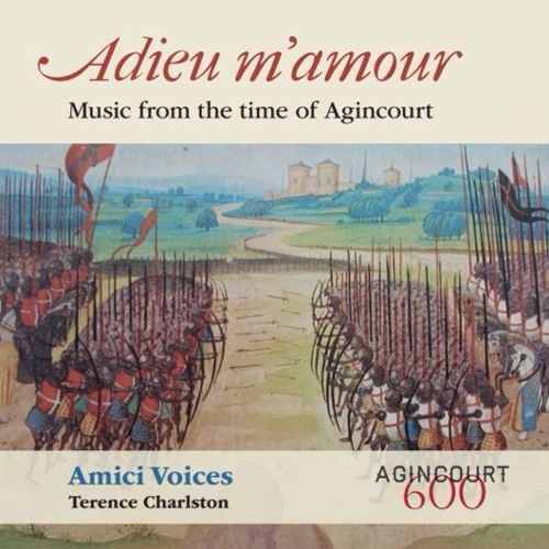 Adieu m'amour: Music from the time of Agincourt
