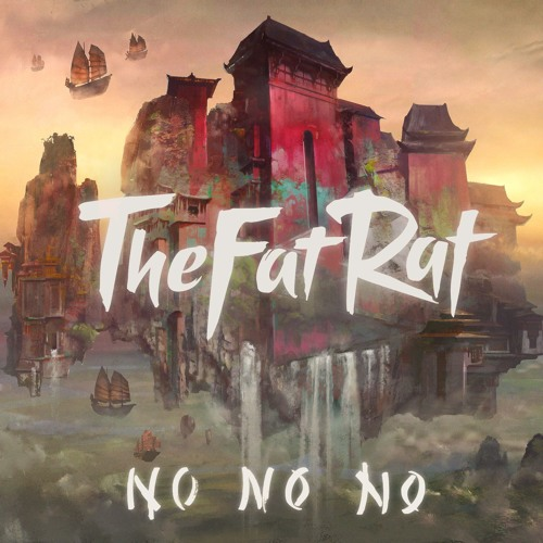 TheFatRat - No No No by TheFatRat | The Fat Rat | Free Listening on