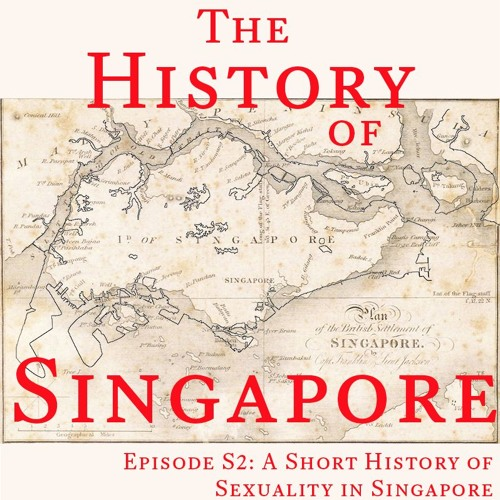 Special Episode 2: A Short History of Sexuality in Singapore