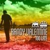 RANDY VALANTINE - Too Late - (ROYALORDERMUSIC2016)