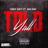 Told Yall - Curly Savv x Dah Dah ( OFFICIAL MUSIC VIDEO ).mp3