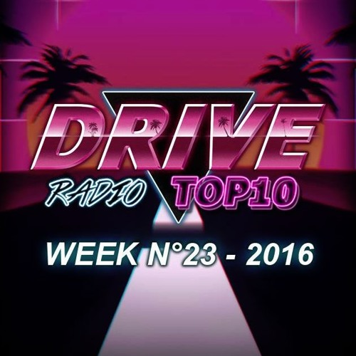 Drive Radio Top 10 Week 23 - 2016