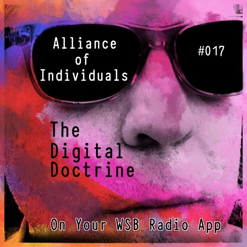 The Digital Doctrine #017 - Alliance of Individuals