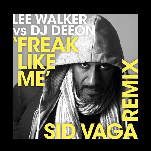 Lee Walker vs Dj Deeon 'Freak Like Me' Sid Vaga Remix