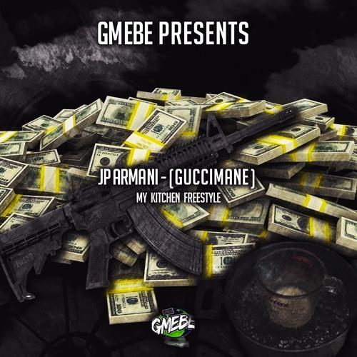 My Kitchen Gucci Mane: My Kitchen [Gucci Mane Remix] By JP Armani